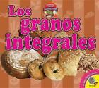 Los Granos Integrales (Whole Grains) by Samantha Nugent (Hardback, 2016)