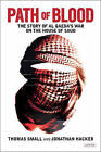 Path of Blood: The Story of Al Qaeda's War on the House of Saud by Jonathan Hacker, Thomas Small (Hardback, 2015)