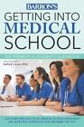 Getting into Medical School by Sanford Jay Brown (2016, Paperback, Revised)