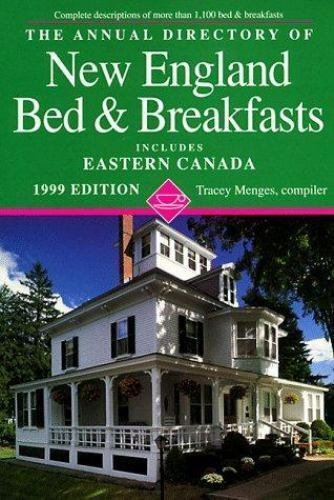 1999 Annual Directory of New England Bed and Breakfasts by Menges, Tracey