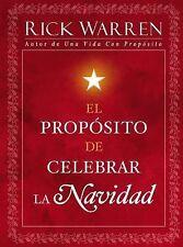 El Propósito de Celebrar la Navidad (Spanish Edition)