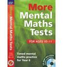 More Mental Maths Tests for Ages 10-11: Timed Mental Maths Practice for Year 6 by Andrew Brodie (Mixed media product, 2010)