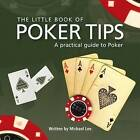 Little Book of Poker Tips by Michael Lee (Hardback, 2008)