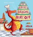 The Great Dragon Bake off by Nicola O'Byrne (Paperback, 2016)