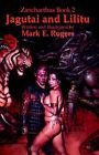 Jagutai and Lilitu by Mark E. Rogers (Paperback, 2000)