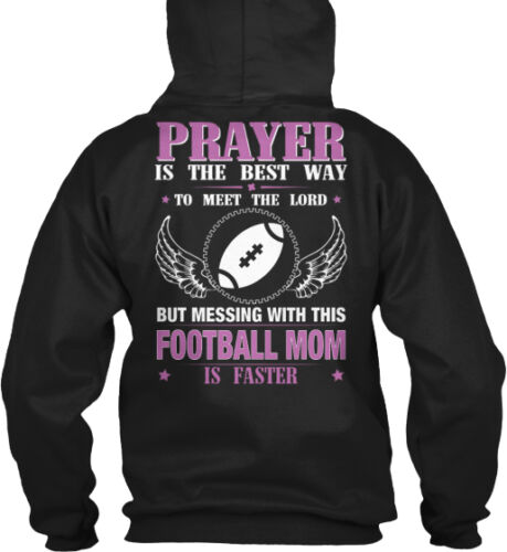 Dont Mess With Football Mom Prayer Is The Best Way To Gildan Hoodie Sweatshirt