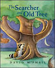 The Searcher and Old Tree by David McPhail (Paperback, 2011)