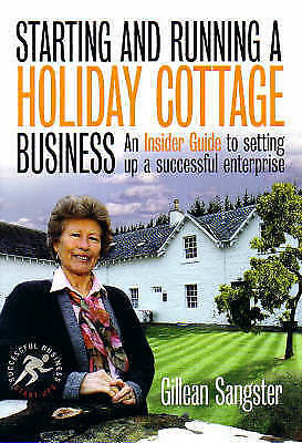 Starting & Running a Holiday Cottage Business (Successful Business-ExLibrary