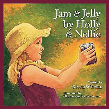 Jam and Jelly by Holly and Nellie Hardcover Gloria Whelan
