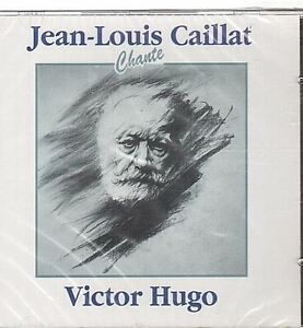 Chante-Victor-Hugo-CD-Jean-Louis-Caillat-0798-neuf