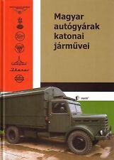 Book - Hungarian Military Tanks Trucks 1905 2000 - Csepel Raba Magyar Autogyarak