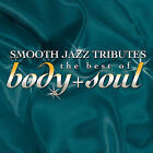 Smooth Jazz Tributes: The Best Of Body & Soul by The Smooth Jazz All Stars (CD, Aug-2007, CCS Entertainment, Inc.)
