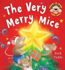 The Very Merry Mice by Jack Tickle (Novelty book, 2010)