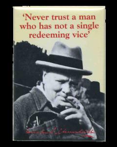 "Winston Churchill Never Trust A Man//Single Redeeming Vice Fridge Magnet 3/"" x 2/"""