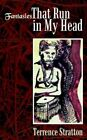 Fantasies That Run in My Head 9781410757319 by Terrence Stratton Book