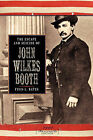 The Escape and Suicide of John Wilkes Booth by Finis L Bates (Paperback / softback, 2009)