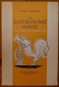 LALLEMAND- La gastronomie suisse vue par un français - 1965 zmu46sFD-08142726-720959838