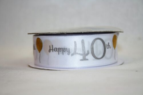 Happy 40th Or & Argent sur Blanc Ruban Satin 25 mm Cake Party 2, 5 ou 20 m
