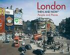 London Then and Now: People and Places by Frank Hopkinson (Hardback, 2016)