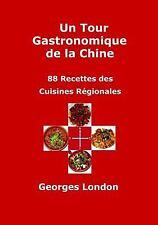 Un Tour Gastronomique de la Chine : 88 Recettes des Cuisines Regionales by...