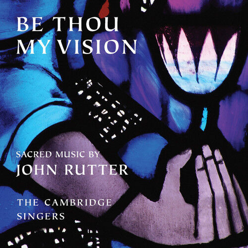 1 of 1 - Cambridge Singers, John Rutter - Be Thou My Vision [New CD]
