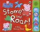 Peppa Pig: Stomp and Roar! by Penguin Books Ltd (Board book, 2013)