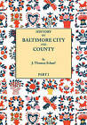 History of Baltimore City and County from the Earliest Period to the Present Day [1881]: Including Biographical Sketches of Their Representative Men. in Two Parts. Part I by J Thomas Scharf (Paperback / softback, 2010)