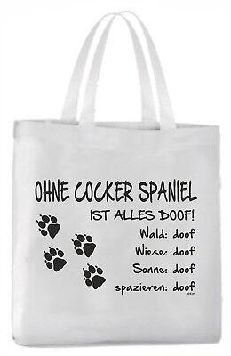 """Tragetasche /""""Ohne Cocker Spaniel ist alles doof!/"""" 45x42cm  Hund"""
