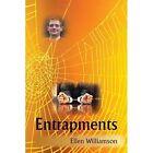 Entrapments by Ellen Williamson (Paperback / softback, 2014)