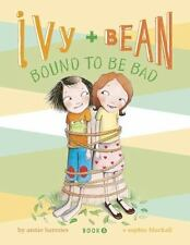 Ivy & Bean: Ivy + Bean Bound to Be Bad IVYB by Annie Barrows (2009, Paperback)