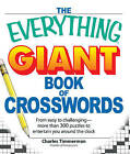 The Everything Giant Book of Crosswords: From Easy to Challenging, More Than 300 Puzzles to Entertain You Around the Clock by Charles Timmerman (Paperback, 2008)