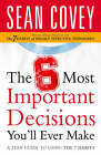 The 6 Most Important Decisions You'll Ever Make: A Teen Guide to Using the 7 Habits by Sean Covey (Paperback, 2006)