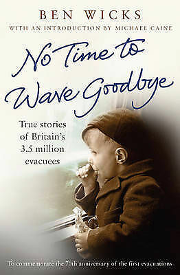 1 of 1 - No Time to Wave Goodbye, Ben Wicks, Very Good condition, Book