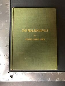 Edward-Garstin-Smith-Book-The-Real-Roosevelt-1910-First-Edition-Hardcover