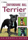 Staffordshire Bull Terrier: An Owner's Guide by Alison Smith (Paperback, 2009)