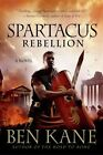 Spartacus: Rebellion by Ben Kane (Paperback / softback, 2014)