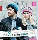 Be Beanie beats. Featuring Glasperlenspiel von Jennifer Stiller (2014, Taschenbuch)