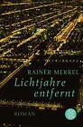 Lichtjahre entfernt von Rainer Merkel (2014, Taschenbuch)