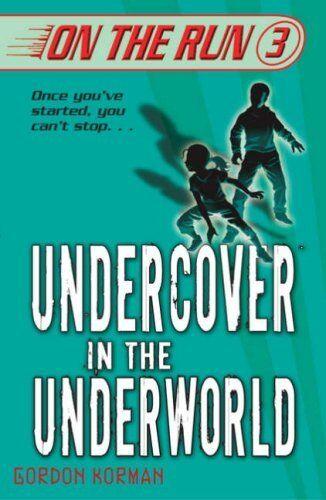 Undercover in the Underworld (On the Run) By Gordon Korman