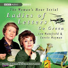 Ladies of Letters Go Green: Series 9 by Lou Wakefield, Carole Hayman (CD-Audio, 2008)