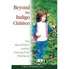 Beyond The Indigo Children by Atwater P M H 1591430518 2005 Paperback