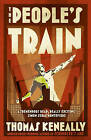 The People's Train by Thomas Keneally (Paperback, 2010)