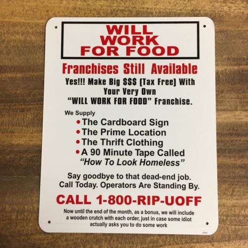 """Will Work For Food Funny Metal Sign 8"""" X 10"""" Satire Comical Homeless Franchise"""