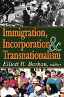 Immigration, Incorporation and Transnationalism by Transaction Publishers (Paperback, 2007)