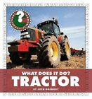 What Does It Do? Tractor by Josh Gregory (Hardback, 2011)