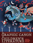 The Graphic Canon of Children's Literature: The Definitive Anthology of Kid's Lit as Graphics and Visuals by Russ Kick (Paperback, 2014)