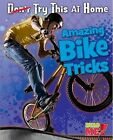 Amazing Bike Tricks by Ellen Labrecque (Paperback / softback, 2013)