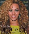 Beyonce: Be With You by Nadia Cohen, Caroline Corcoran (Hardback, 2013)