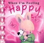 When I'm Feeling Happy by Trace Moroney (Hardback, 2005)