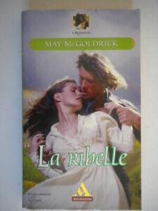La-ribelle-mcgoldrick-Mondadori-romanzi-rosa-storici-amore-harmony-londra-nuovo